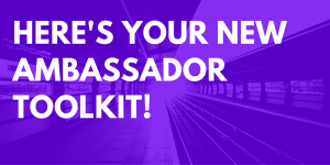 here's your new ambassador toolkit!